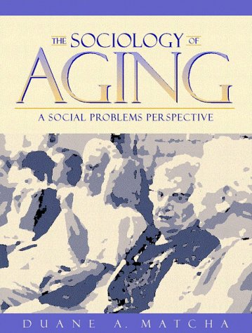 9780205164684: The Sociology of Aging: A Social Problems Perspective