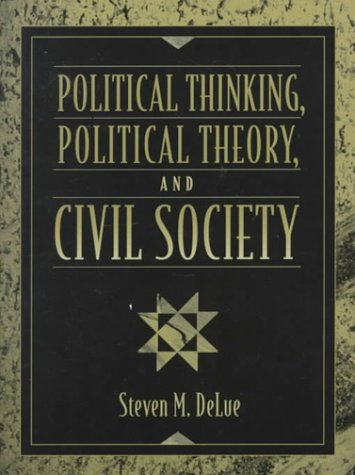 9780205164875: Political Thinking, Political Theory, and Civil Society