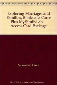 Exploring Marriages and Families, Books a la Carte Plus MyFamilyLab -- Access Card Package: Karen ...