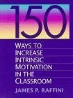9780205165667: 150 Ways to Increase Intrinsic Motivation in the Classroom