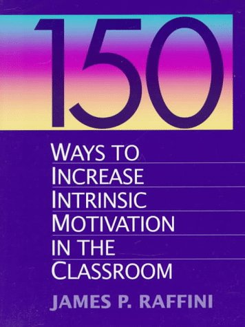 9780205165674: 150 Ways to Increase Intrinsic Motivation in the Classroom