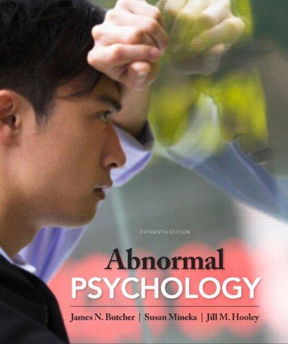 Abnormal Psychology (15th Edition): Butcher, James N.; Mineka, Susan M; Hooley, Jill M.