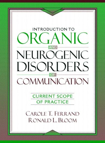 Introduction to Organic and Neurogenic Disorders of: Ferrand, Carole T.;