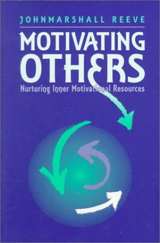 9780205169696: Motivating Others: Nurturing Inner Motivational Resources