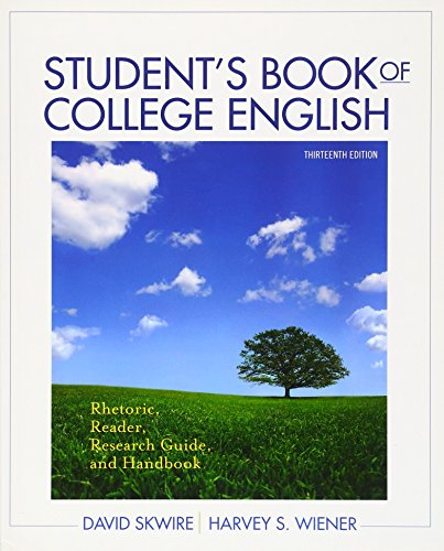 Student's Book of College English: Rhetoric, Reader, Research Guide and Handbook (13th Edition) (0205171672) by Skwire, David; Wiener, Harvey S.