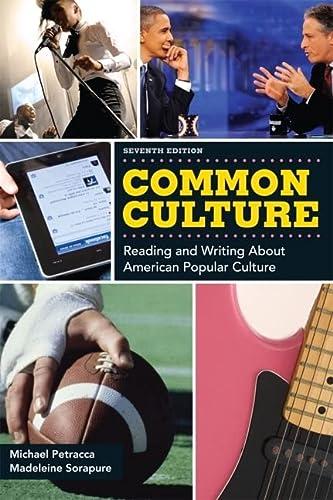Common Culture (7th Edition): Michael F. Petracca,