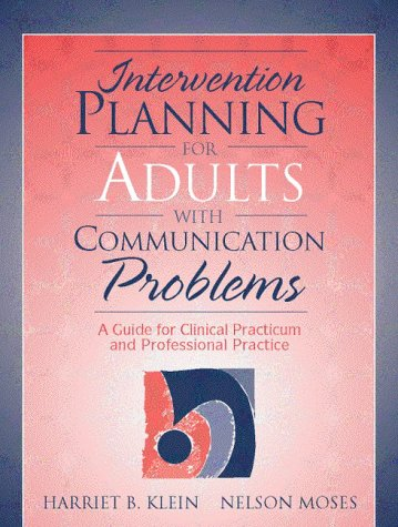 9780205173853: Intervention Planning for Adults with Communication Problems: A Guide for Clinical Practicum and Professional Practice