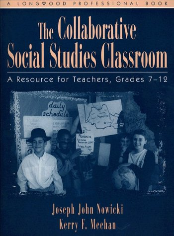 Collaborative Social Studies Classroom, The: A Resource: Meehan, Kerry F.,