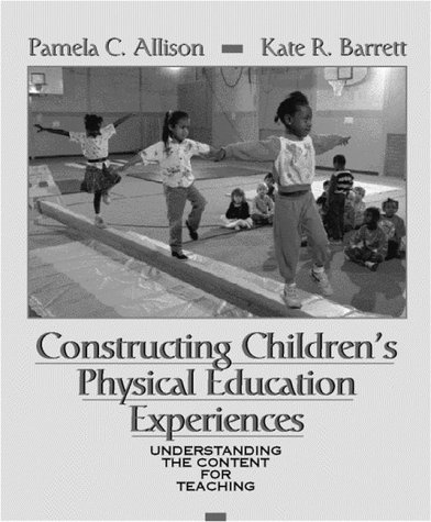 9780205175093: Constructing Children's Physical Education Experiences: Understanding the Content for Teaching