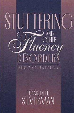 Stuttering and Other Fluency Disorders: Franklin H. Silverman