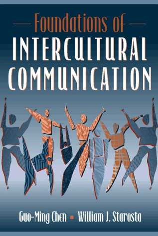Foundations of Intercultural Communication: Guo-Ming Chen, William