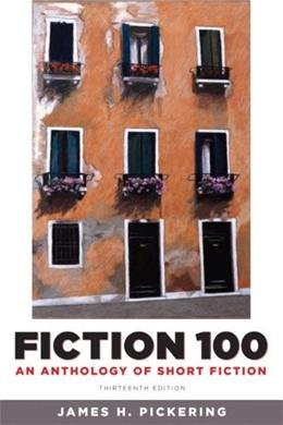 9780205175451: Fiction 100 An Anthology of Short Fiction (An Anthology of Short Fiction, Thirteenth Edition)