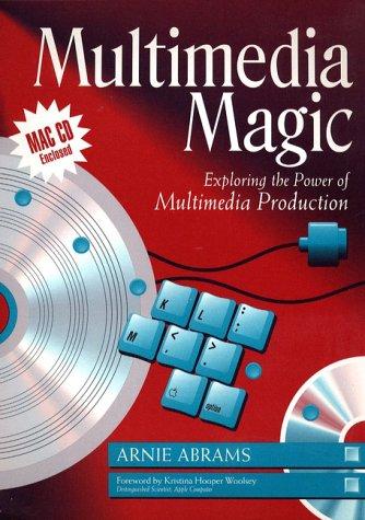 9780205178674: Multimedia Magic: Exploring the Power of Multimedia Production