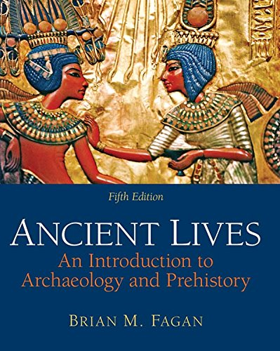 9780205178834: Ancient Lives: An Introduction to Archaeology and Prehistory (Books a la Carte)