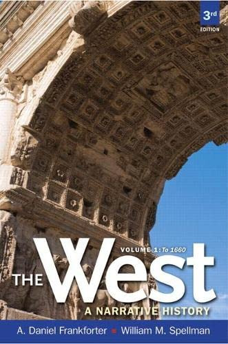 9780205180936: West,The: A Narrative History, Volume One: To 1660 (3rd Edition)