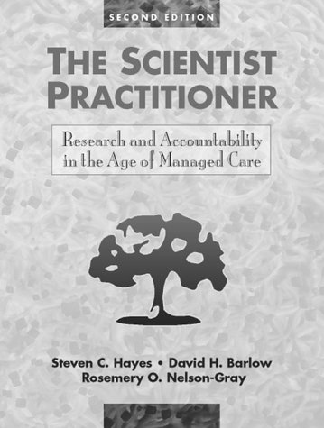 The Scientist Practitioner Research and Accountability in the Age of Managed Care
