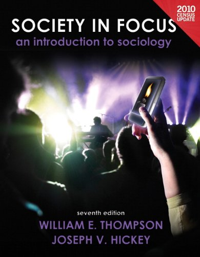 Society in Focus: An Introduction to Sociology,: William E. Thompson,