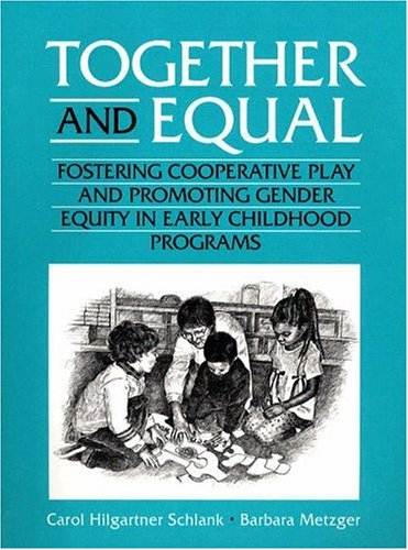 9780205181551: Together and Equal: Fostering Cooperative Play and Promoting Gender Equity in Early Childhood Programs