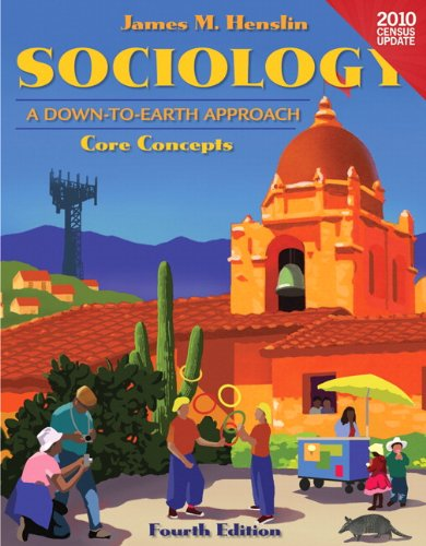 9780205182145: Sociology: A Down to Earth Approach Core Concepts, Census Update (4th Edition)