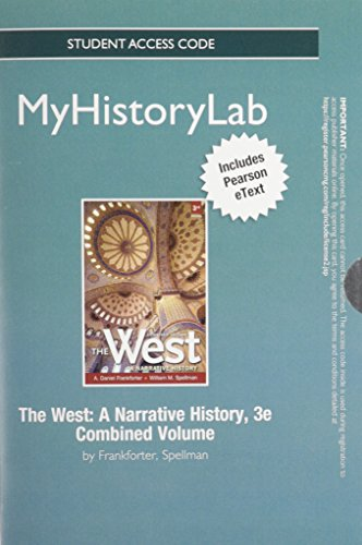 9780205182312: NEW MyHistoryLab with Pearson eText -- Standalone Access Card -- for The West: A Narrative History (3rd Edition)