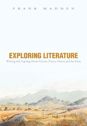 9780205184798: Exploring Literature: Writing and Arguing about Fiction, Poetry, Drama, and the Essay, 5th Edition