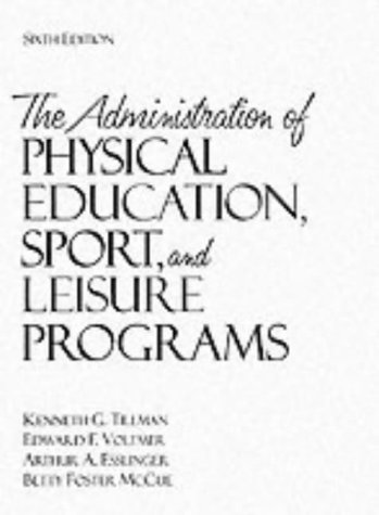 9780205186464: The Administration of Physical Education, Sport, and Leisure Programs (6th Edition)