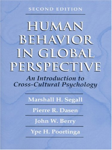 Human Behavior in Global Perspective: An Introduction to Cross Cultural Psychology (2nd Edition): ...
