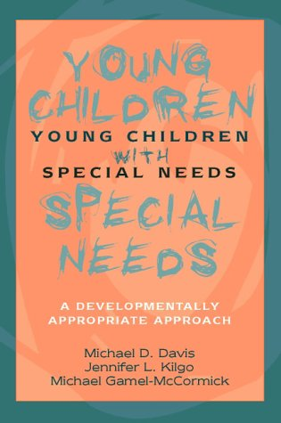 Young Children with Special Needs: A Developmentally Appropriate Approach (020518894X) by Davis, Michael D.; Davis; Kilgo