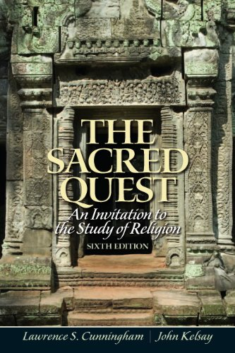 The Sacred Quest: An invitation to the Study of Religion (6th Edition) (0205191312) by John Kelsay; Lawrence Cunningham