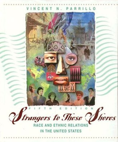 9780205191710: Strangers to These Shores: Race and Ethnic Relations in the United States