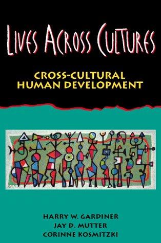 9780205191826: Lives Across Cultures: Cross-Cultural Human Development