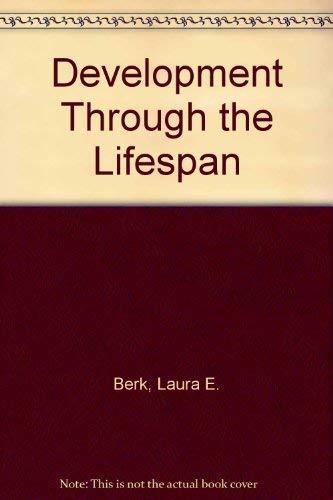 Development Through the Lifespan: Berk, Laura E.
