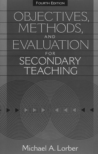 9780205193929: Objectives, Methods, and Evaluation for Secondary Teaching (4th Edition)