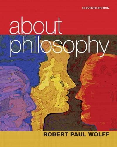 About Philosophy (11th Edition): Wolff, Robert Paul