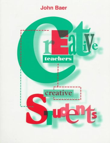 Creative Teachers, Creative Students (0205195687) by Baer, John