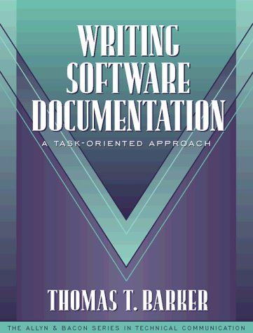 9780205195763: Writing Software Documentation: A Task-Oriented Approach (Part of the Allyn & Bacon Series in Technical Communication)