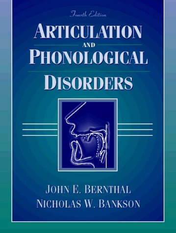 Articulation and Phonological Disorders: John E. Bernthal;