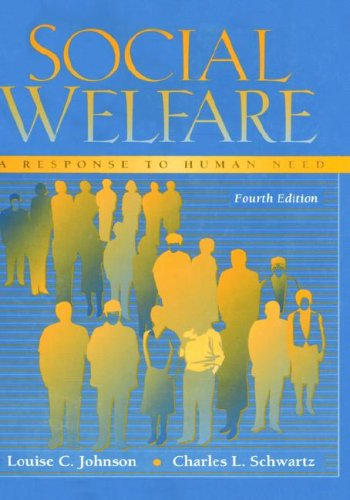 Social Welfare: A Response to Human Need: Louise C. Johnson,