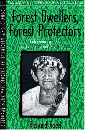 9780205198221: Forest Dwellers, Forest Protectors: Indigenous Models for International Development (Part of the Cultural Survival Studies in Ethnicity and Change Series)