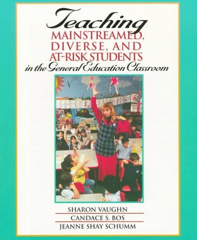 9780205199549: Teaching Mainstreamed, Diverse, and At-Risk Students in the General Education Classroom