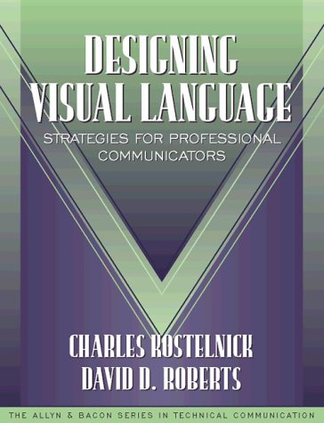 9780205200221: Designing Visual Language: Strategies for Professional Communicators (Part of the Allyn & Bacon Series in Technical Communication)