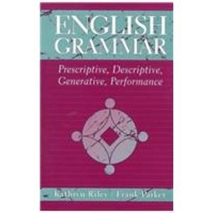 9780205200252: English Grammar: Prescriptive, Descriptive, Generative, Performance