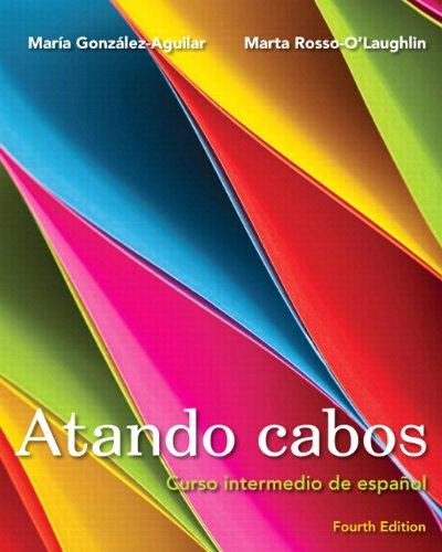 9780205203628: Atando cabos: Curso intermedio de español with MySpanishLab with eText -- Access Card Package (4th Edition)
