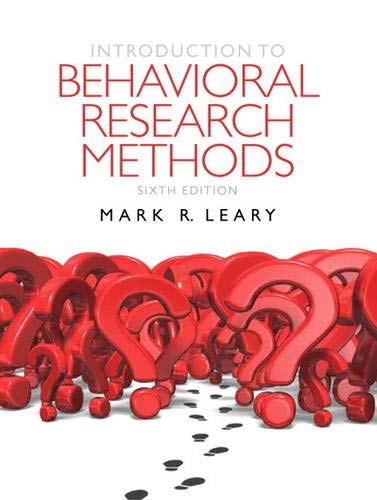 Introduction to Behavioral Research Methods (6th US Edition): Leary, Mark R.
