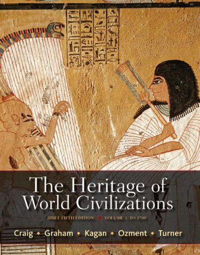 The Heritage of World Civilizations, Volume 1: Craig, Albert M.;
