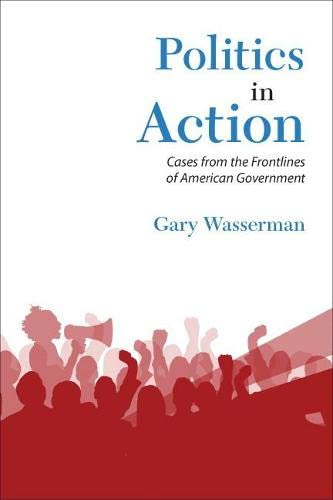 9780205210497: Politics in Action: Cases From the Frontlines of American Government