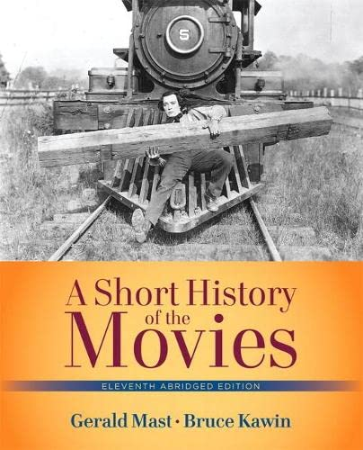 Short History of the Movies, A , Abridged Edition (11th Edition): Gerald Mast, Bruce Kawin