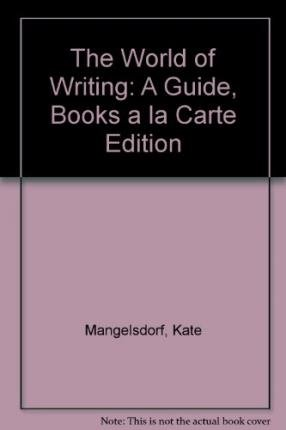 The World of Writing: A Guide, Books: Mangelsdorf, Kate; Posey,