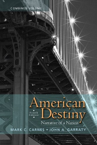 9780205216550: American Destiny: Narrative of a Nation, Combined Volume with NEW MyHistoryLab with eText -- Access Card Package (4th Edition)