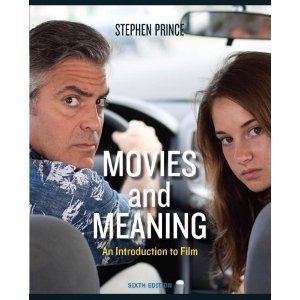 Movies and Meaning, an Introduction to film, Sixth Edition: Prince, Stephen R.